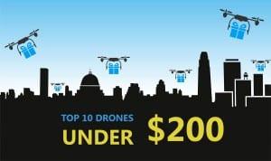 top 10 drones under 200