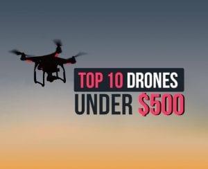 drones under 500
