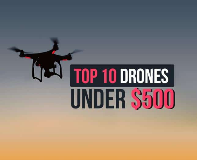 Best Drones Under $500 {Ever} // 2018 // 3km Range, 12MP