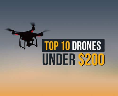10 Best Drones Under $200 [ 2018 ] Solid Range & Flight Time