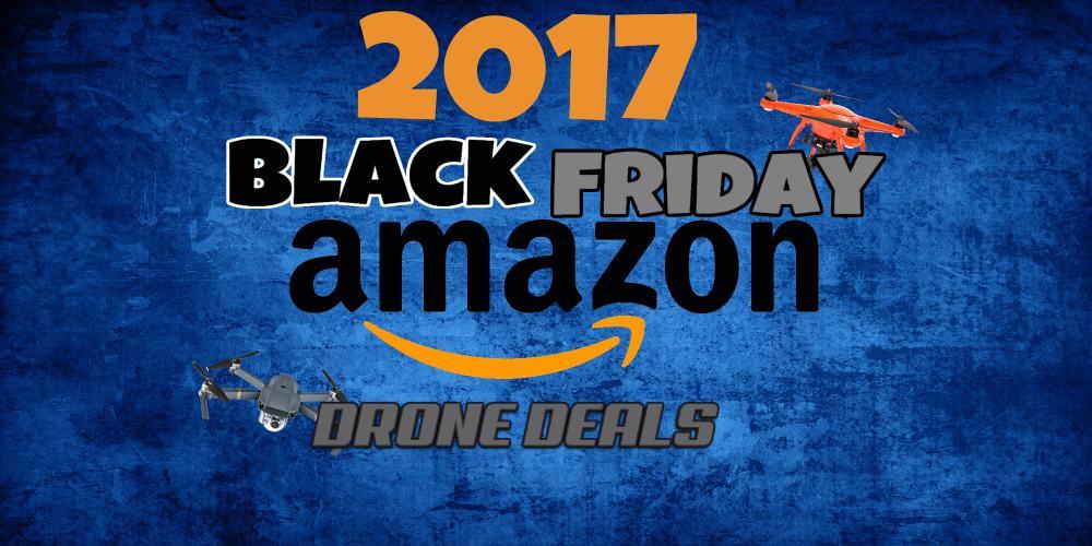 Black Friday 2017 Drone Deals