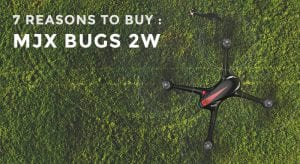 7-reasons-to-buy-mjx-bugs-2w drone